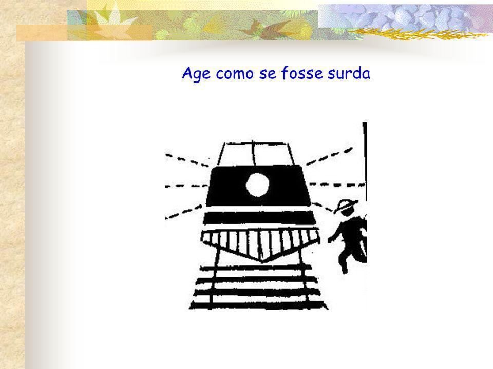 Age como se fosse surda