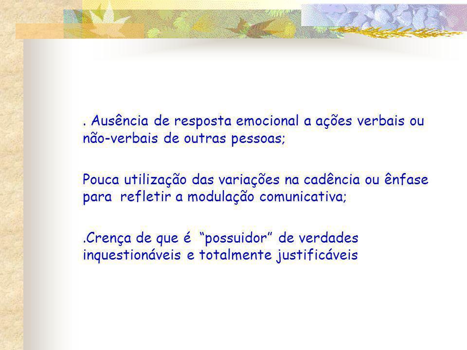. Ausência de resposta emocional a ações verbais ou não-verbais de outras pessoas;
