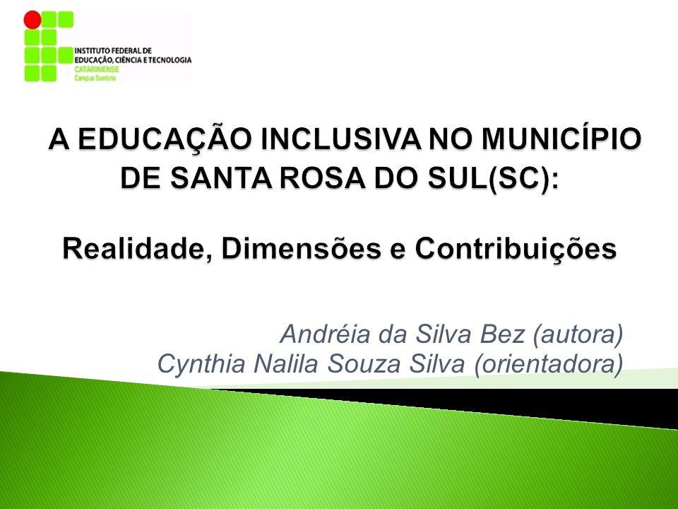 Andréia da Silva Bez (autora) Cynthia Nalila Souza Silva (orientadora)
