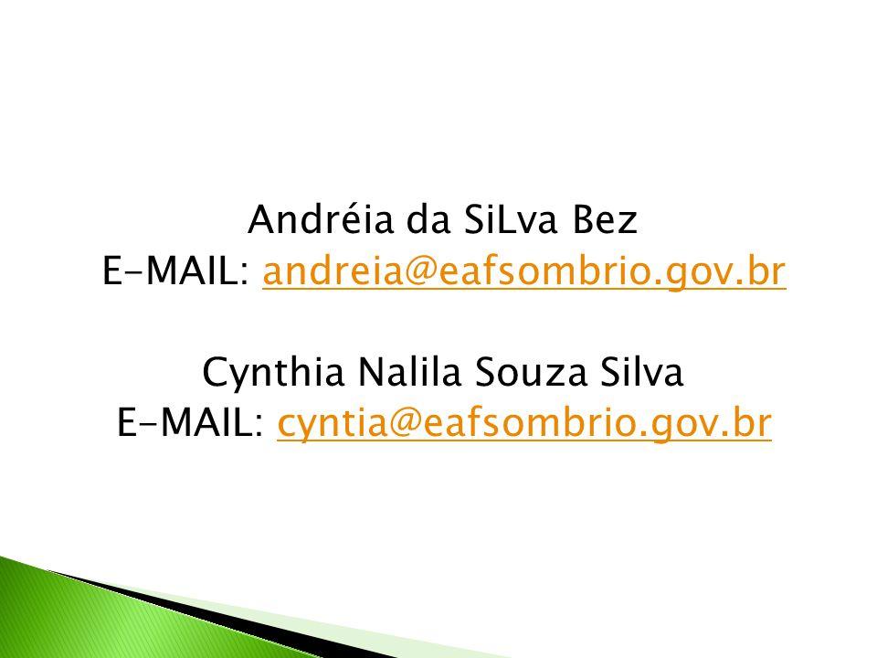 Andréia da SiLva Bez E-MAIL: andreia@eafsombrio. gov