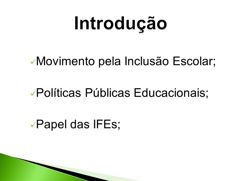 Introdução Movimento pela Inclusão Escolar;