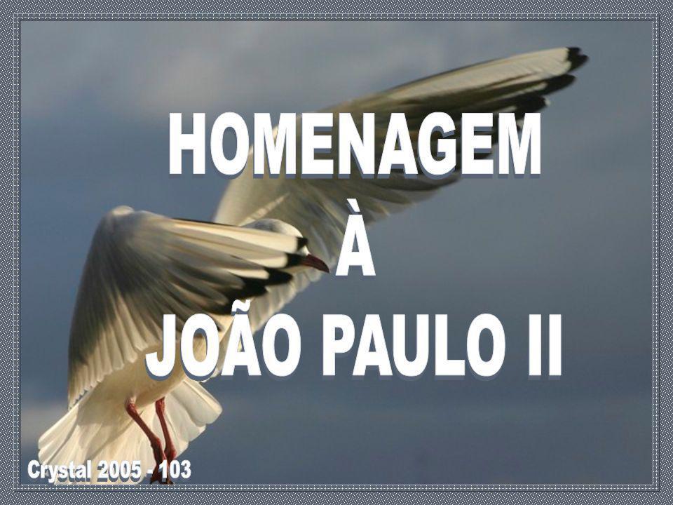 HOMENAGEM À JOÃO PAULO II Crystal 2005 - 103