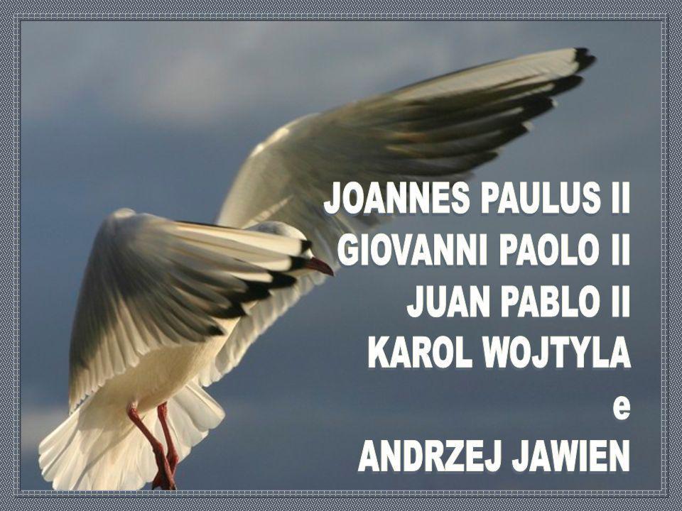 JOANNES PAULUS II GIOVANNI PAOLO II JUAN PABLO II KAROL WOJTYLA e ANDRZEJ JAWIEN