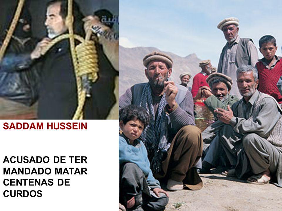 SADDAM HUSSEIN ACUSADO DE TER MANDADO MATAR CENTENAS DE CURDOS