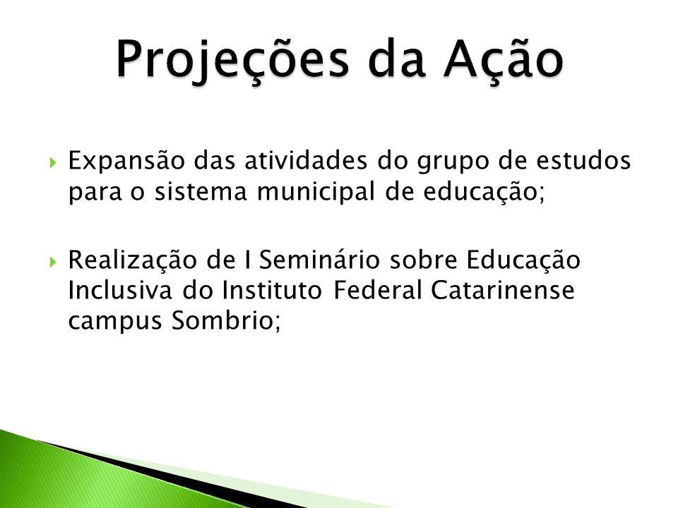 Projeções da Ação Expansão das atividades do grupo de estudos para o sistema municipal de educação;