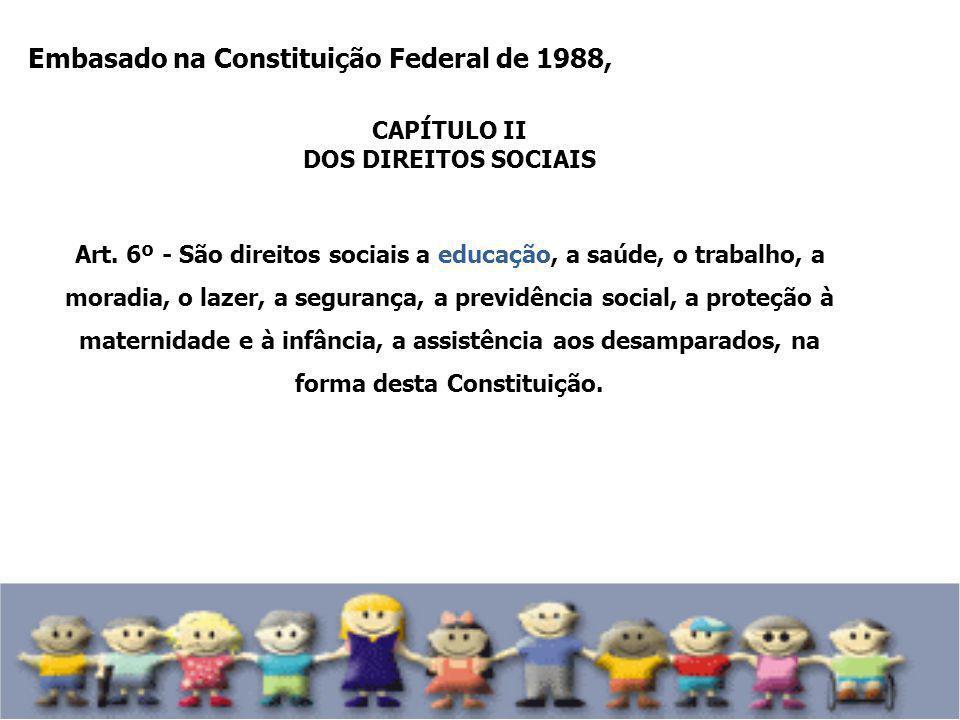 Embasado na Constituição Federal de 1988,