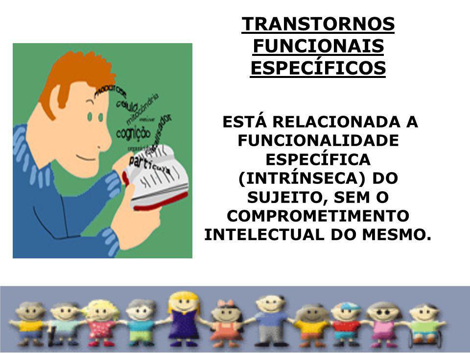 TRANSTORNOS FUNCIONAIS ESPECÍFICOS