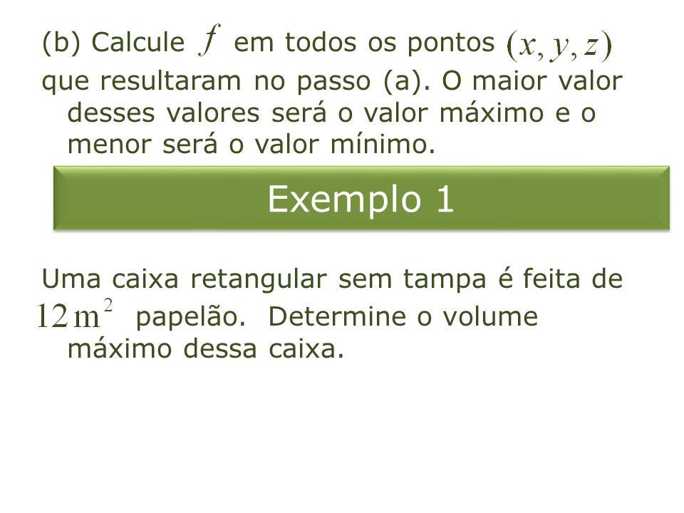 (b) Calcule em todos os pontos que resultaram no passo (a)