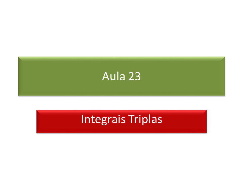 Aula 23 Integrais Triplas
