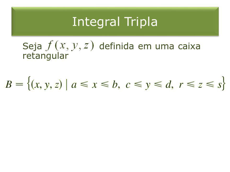 Integral Tripla Seja definida em uma caixa retangular