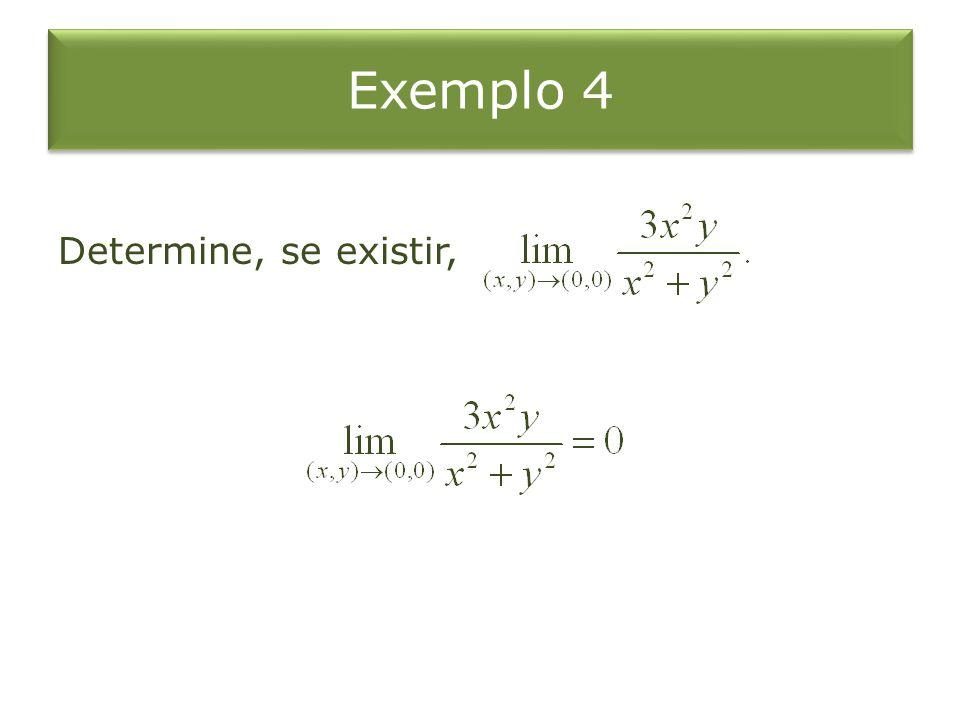 Exemplo 4 Determine, se existir,