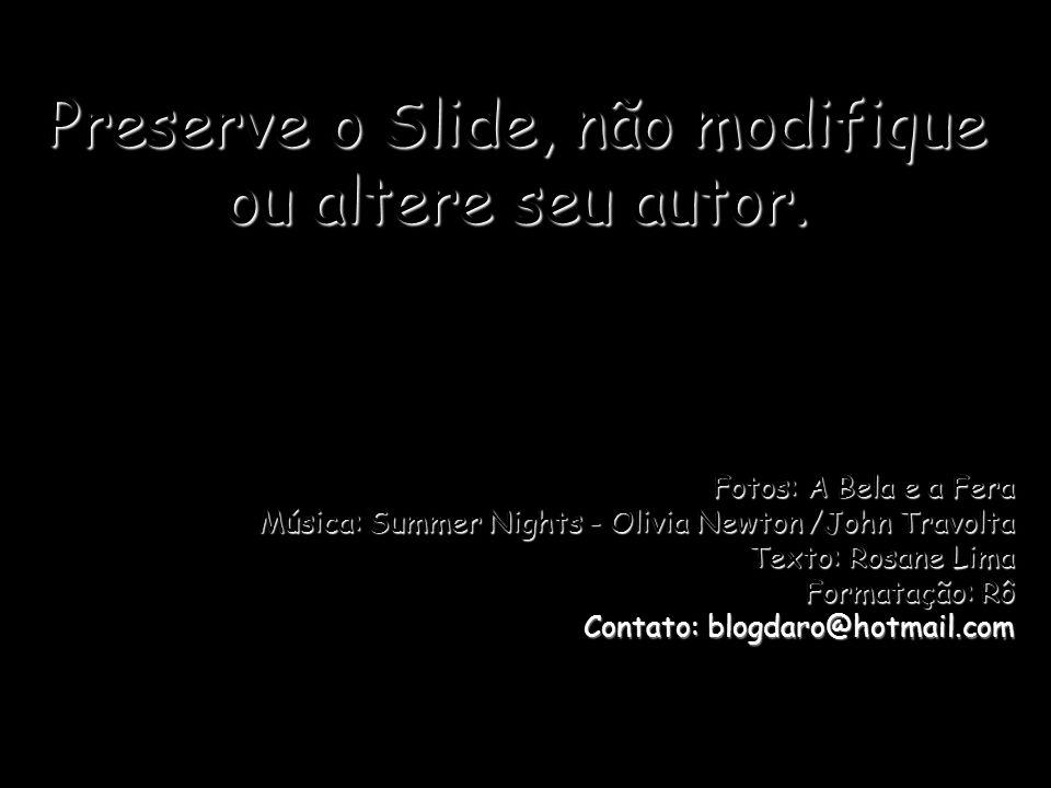 Preserve o Slide, não modifique ou altere seu autor.