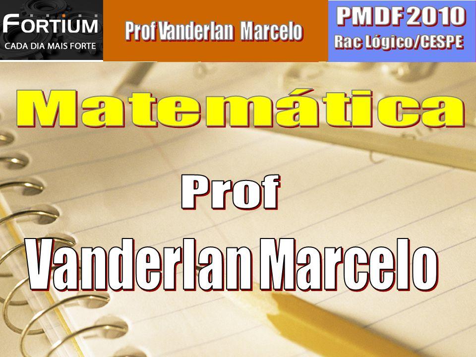 Prof Aprovado nos concursos: Vanderlan Marcelo Matemática PMDF 2010