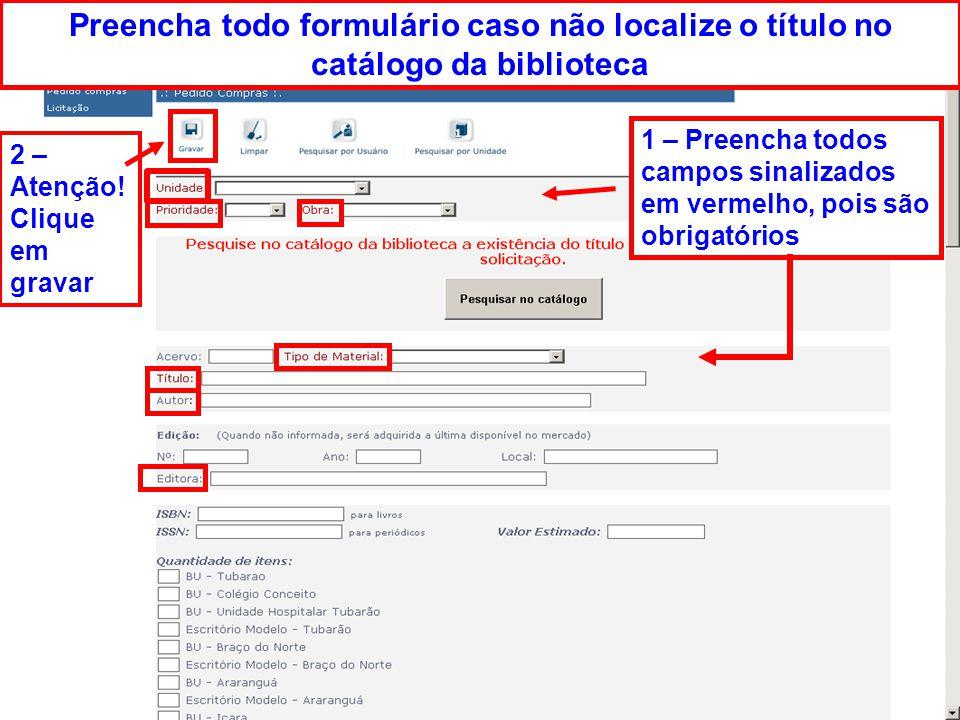 Preencha todo formulário caso não localize o título no catálogo da biblioteca