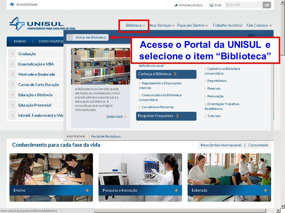 Acesse o Portal da UNISUL e selecione o item Biblioteca