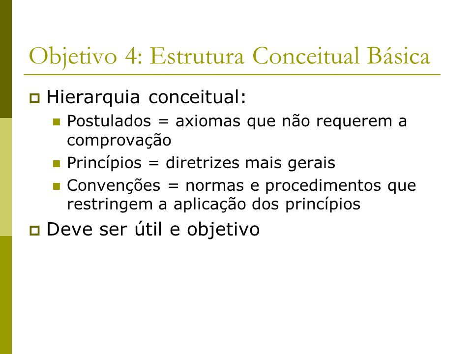 Objetivo 4: Estrutura Conceitual Básica