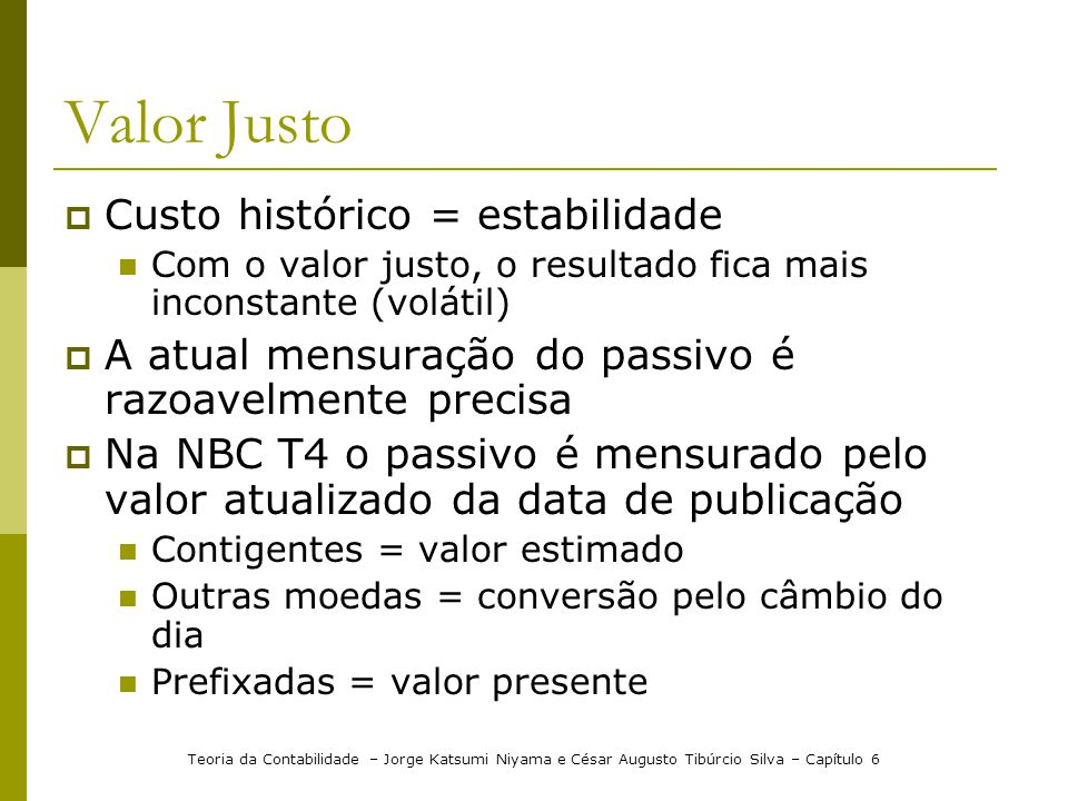 Valor Justo Custo histórico = estabilidade