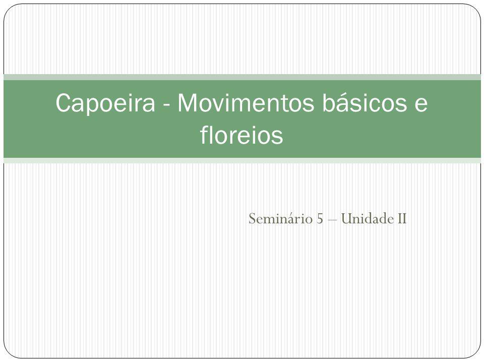 Capoeira - Movimentos básicos e floreios