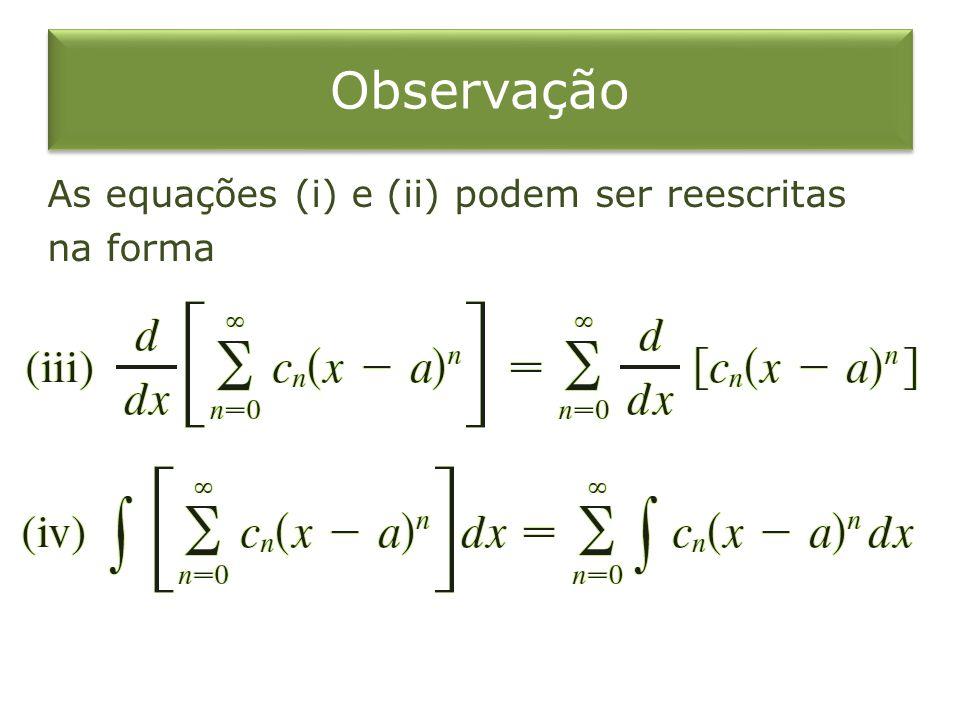 Observação As equações (i) e (ii) podem ser reescritas na forma