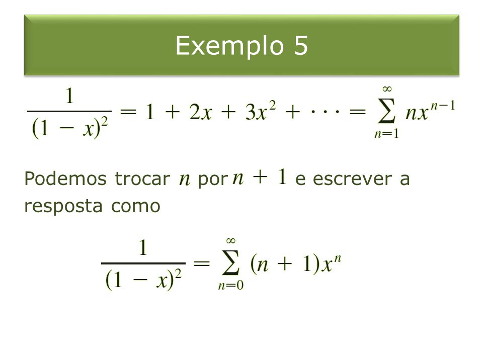 Exemplo 5 Podemos trocar por e escrever a resposta como