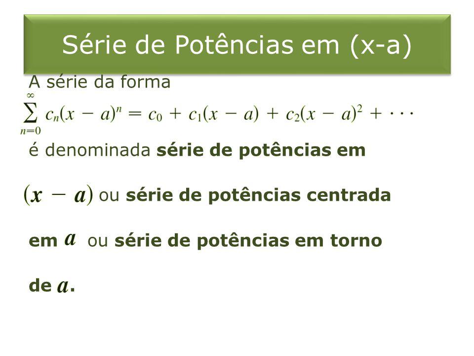 Série de Potências em (x-a)