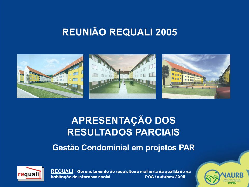 REUNIÃO REQUALI 2005 APRESENTAÇÃO DOS RESULTADOS PARCIAIS