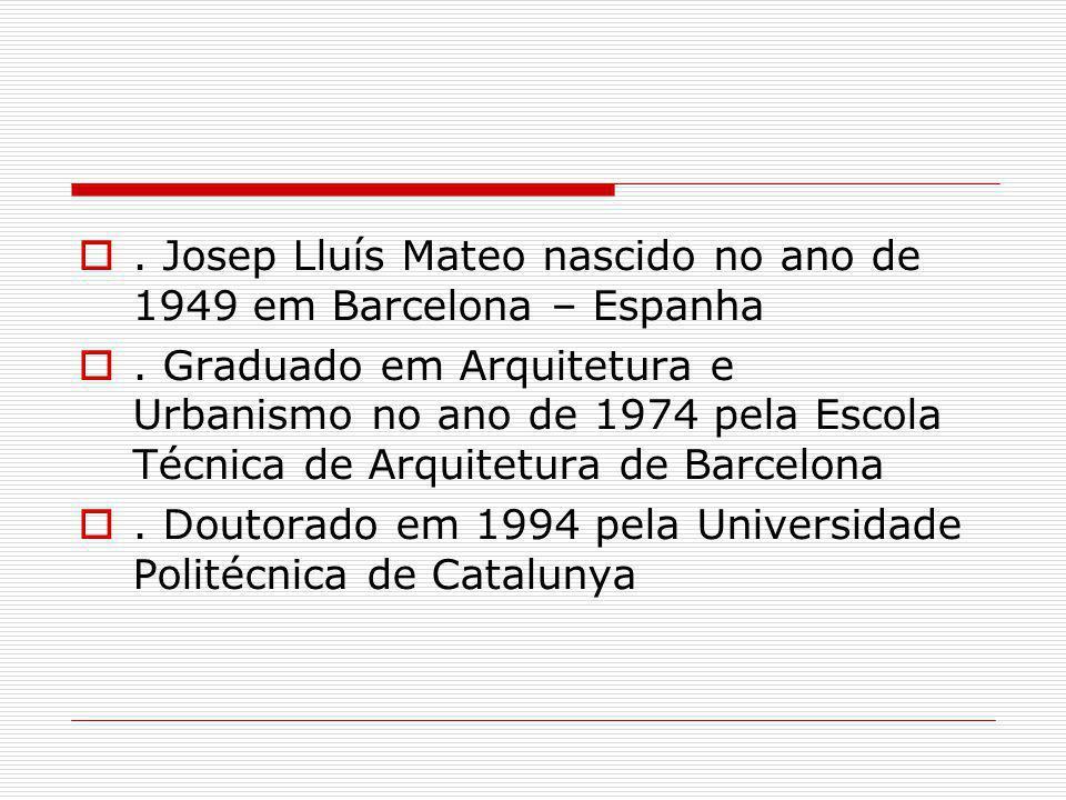 . Josep Lluís Mateo nascido no ano de 1949 em Barcelona – Espanha