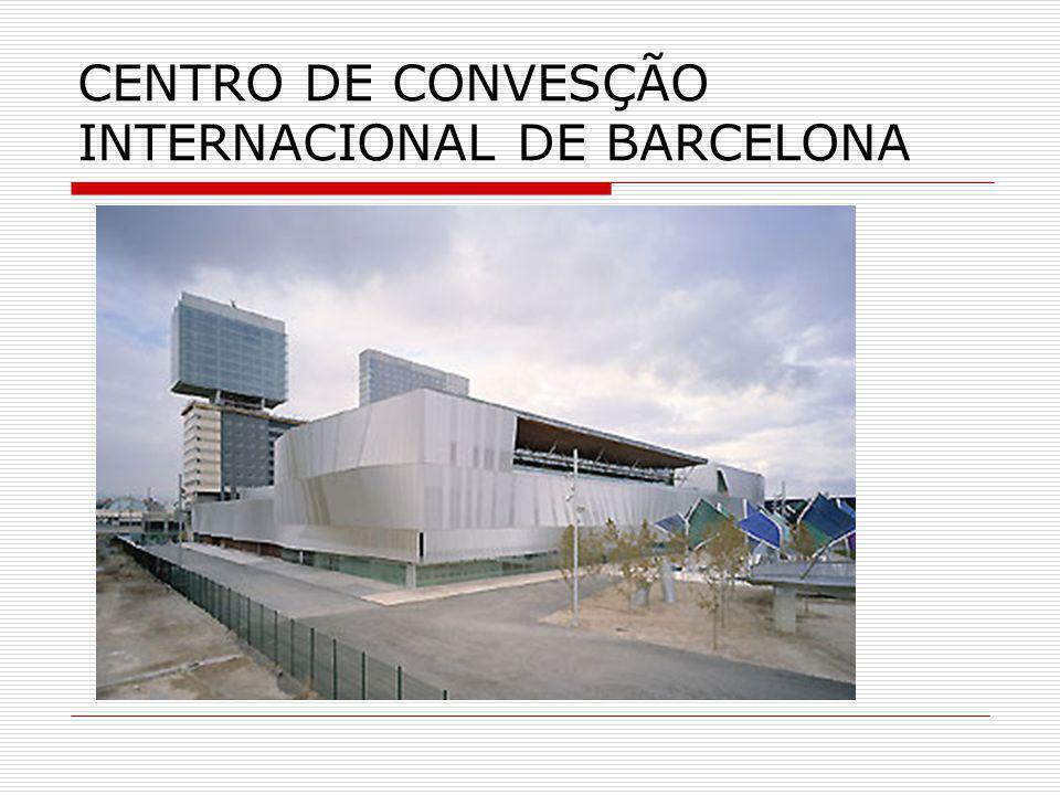 CENTRO DE CONVESÇÃO INTERNACIONAL DE BARCELONA
