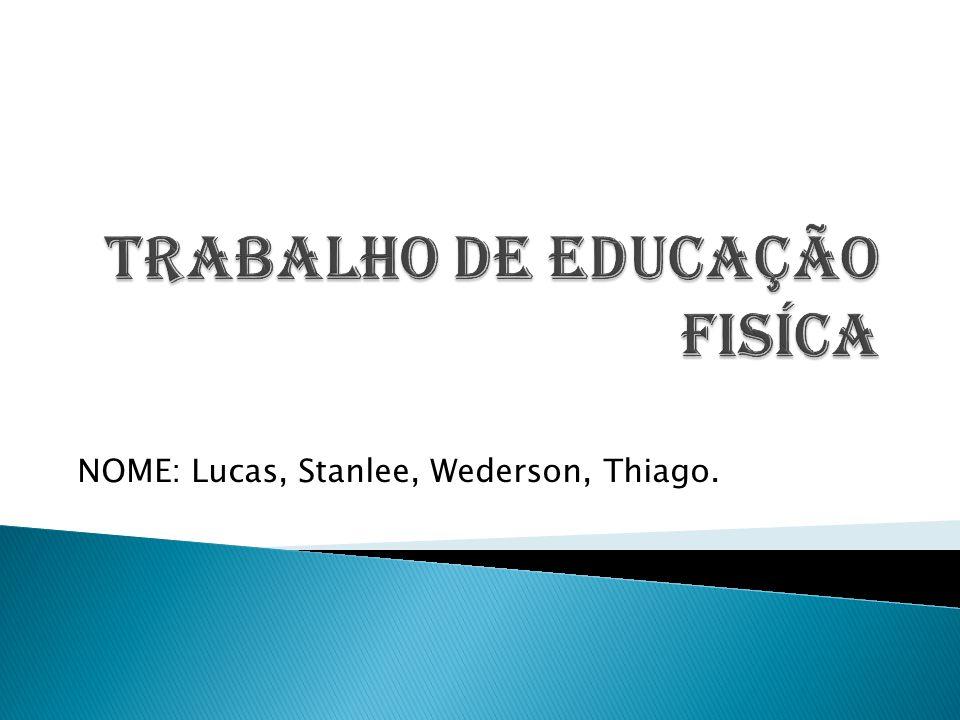 TRABALHO DE EDUCAÇÃO FISÍCA