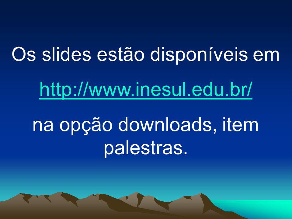 Os slides estão disponíveis em http://www.inesul.edu.br/