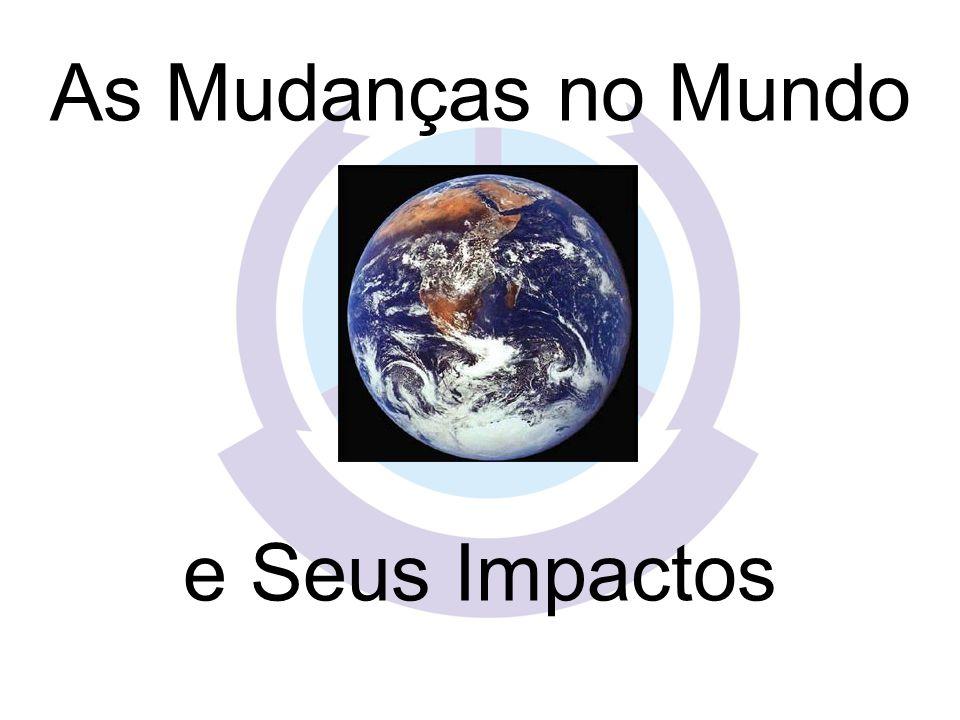 As Mudanças no Mundo e Seus Impactos