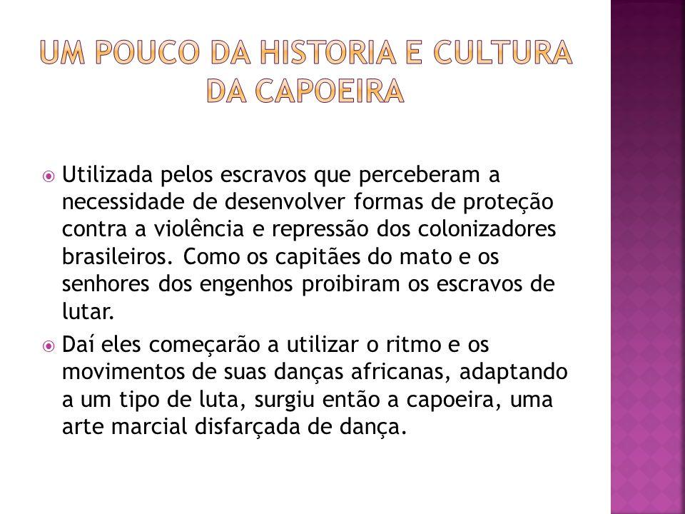 Um pouco da historia e cultura da capoeira