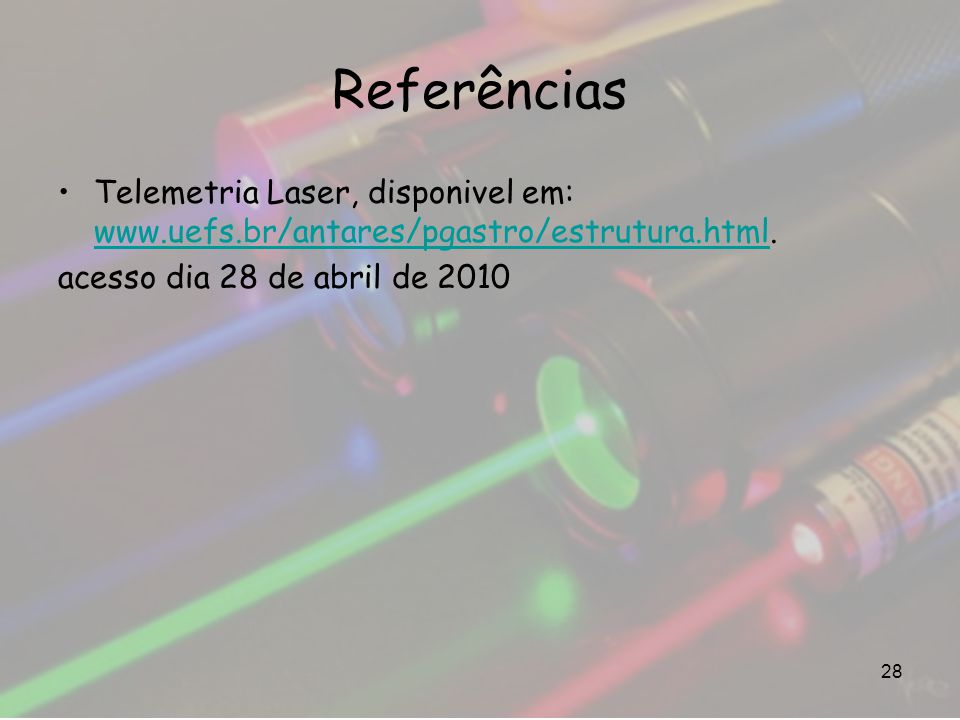 Referências Telemetria Laser, disponivel em: www.uefs.br/antares/pgastro/estrutura.html.
