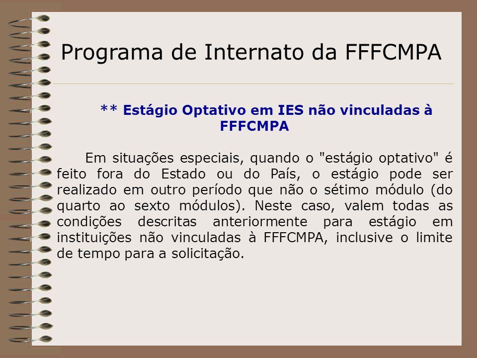 ** Estágio Optativo em IES não vinculadas à FFFCMPA