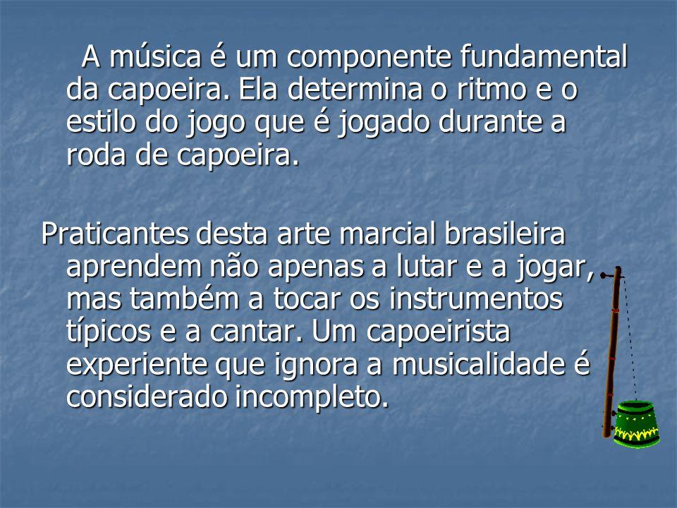A música é um componente fundamental da capoeira