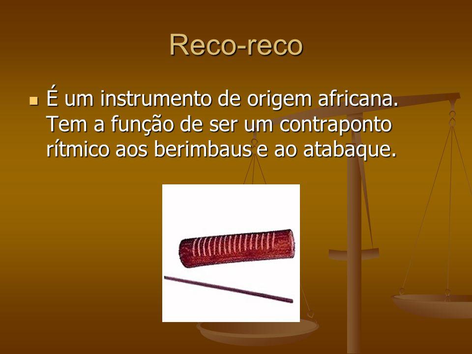 Reco-reco É um instrumento de origem africana.