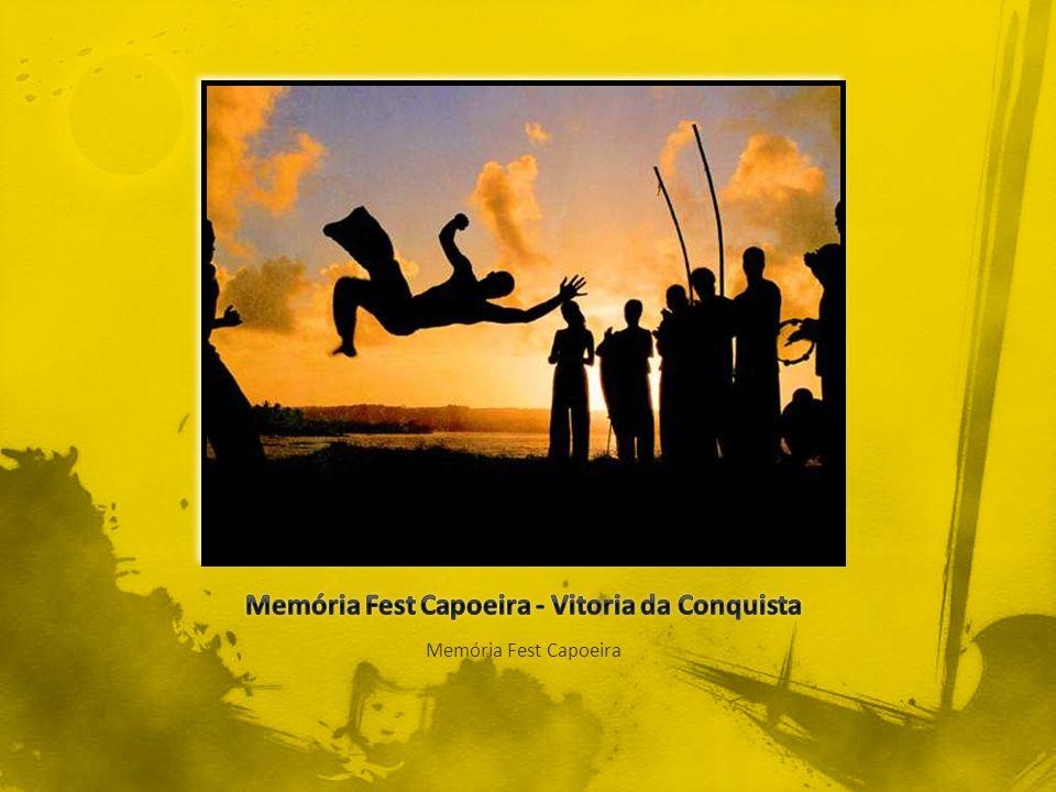 Memória Fest Capoeira - Vitoria da Conquista