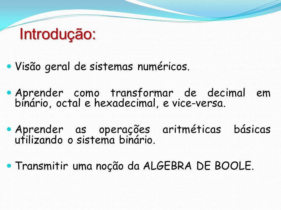 Introdução: Visão geral de sistemas numéricos.