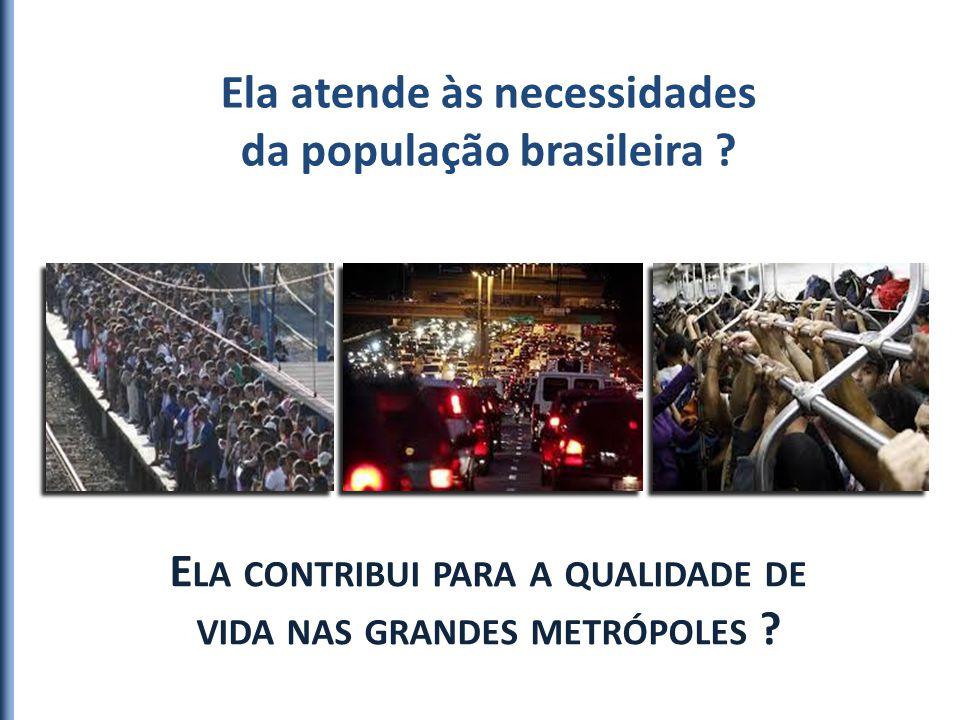 Ela atende às necessidades da população brasileira