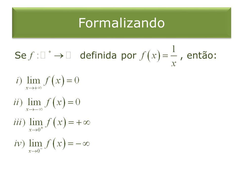 Formalizando Se definida por , então: