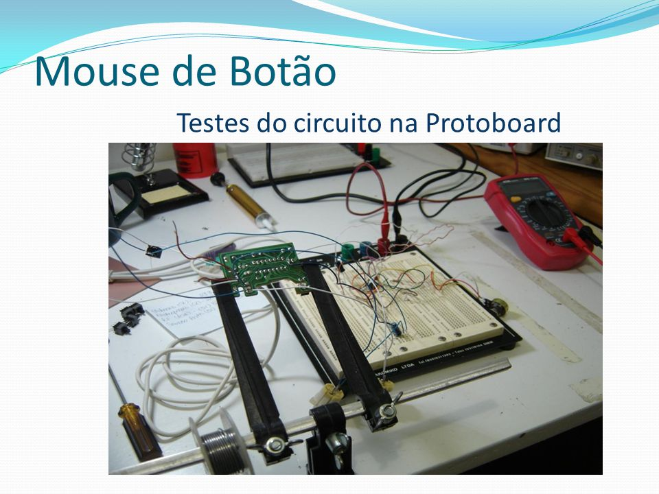 Mouse de Botão Testes do circuito na Protoboard