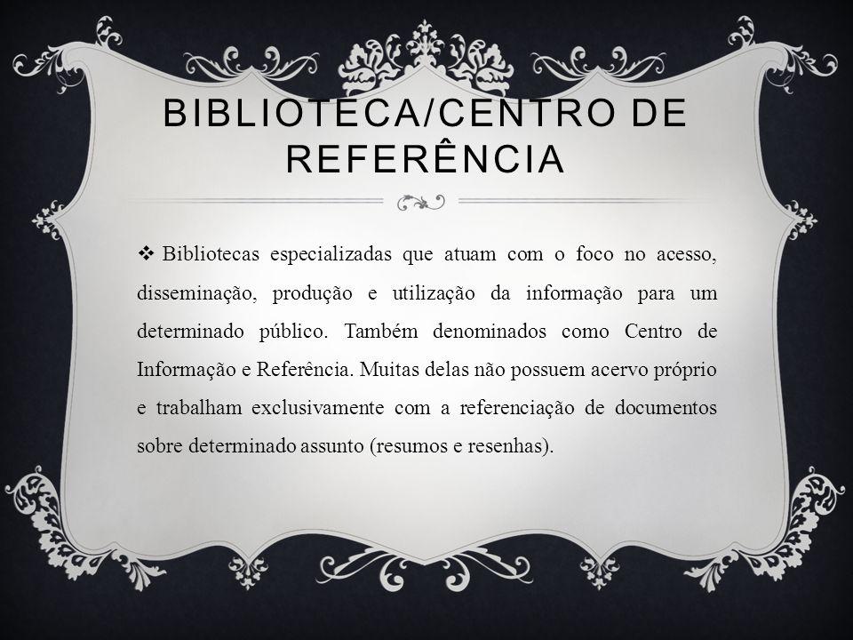 BIBLIOTECA/CENTRO DE REFERÊNCIA