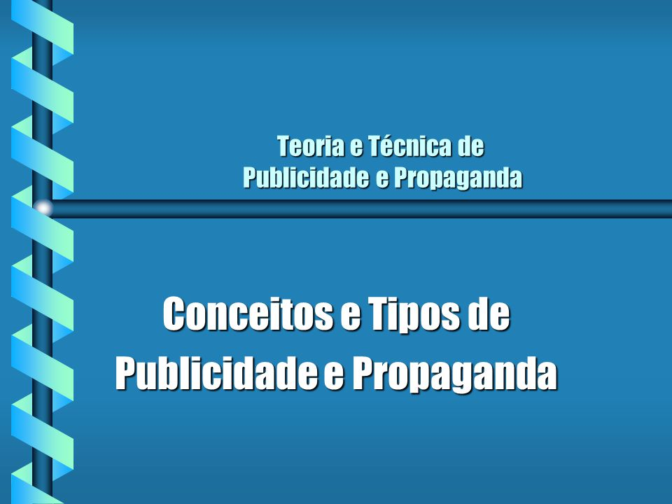 Teoria e Técnica de Publicidade e Propaganda