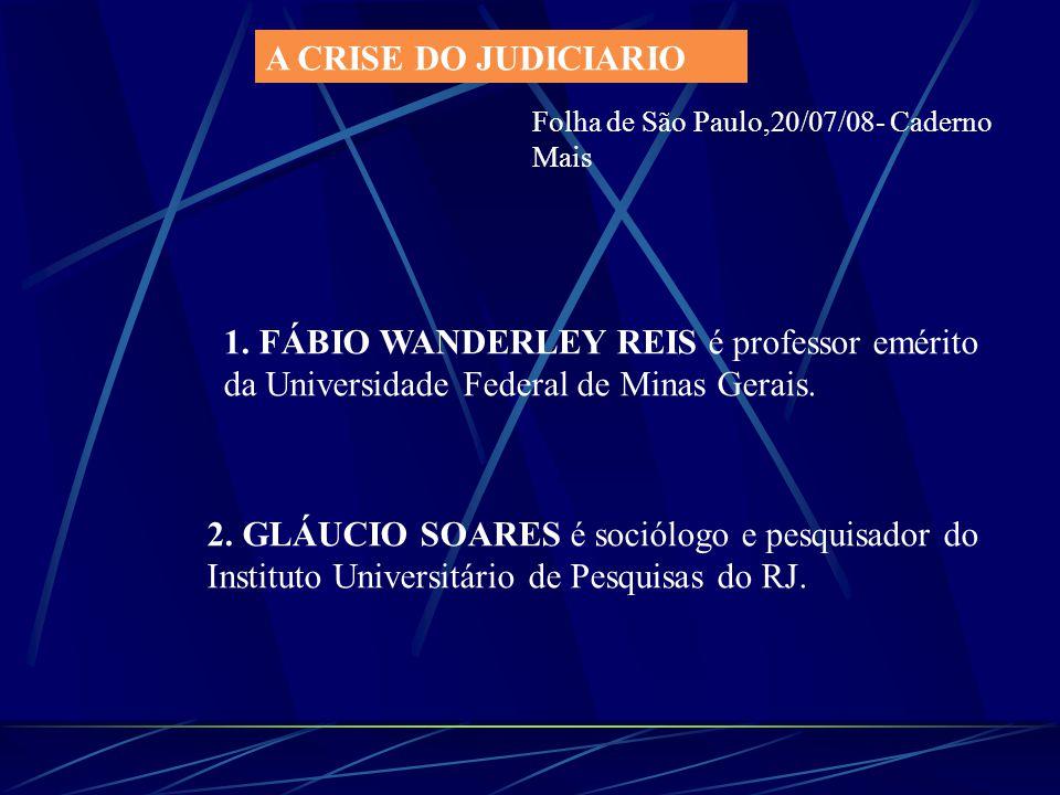 A CRISE DO JUDICIARIO Folha de São Paulo,20/07/08- Caderno Mais.