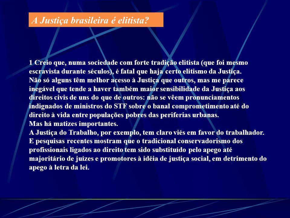 A Justiça brasileira é elitista