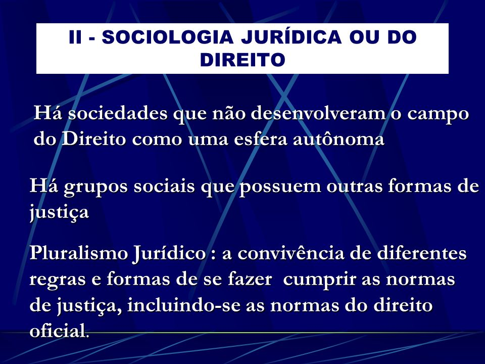 II - SOCIOLOGIA JURÍDICA OU DO DIREITO