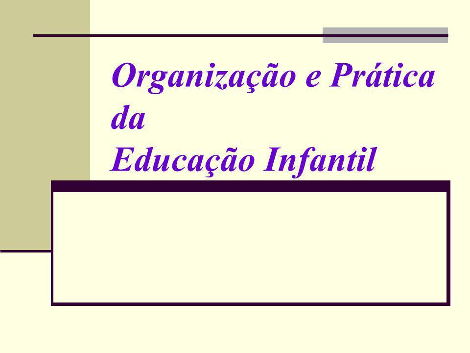 Organização e Prática da Educação Infantil