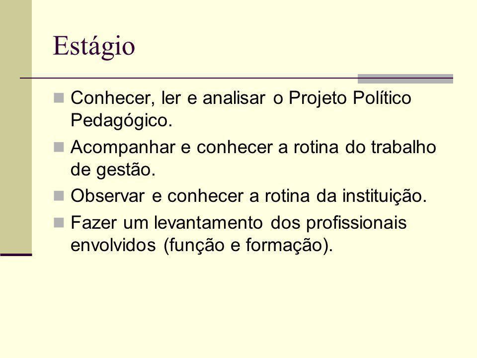 Estágio Conhecer, ler e analisar o Projeto Político Pedagógico.