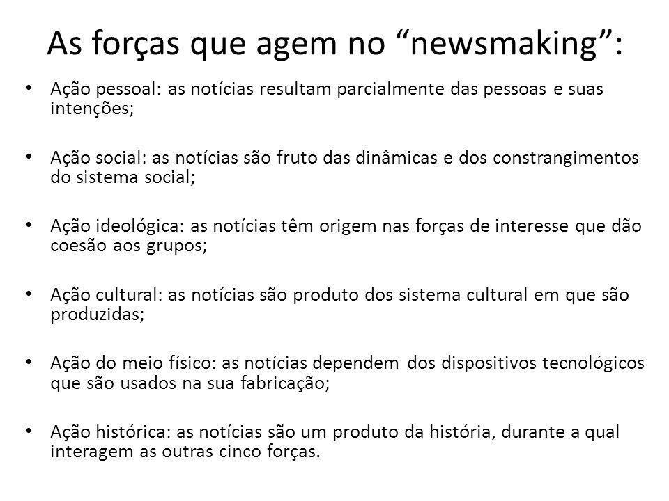 As forças que agem no newsmaking :