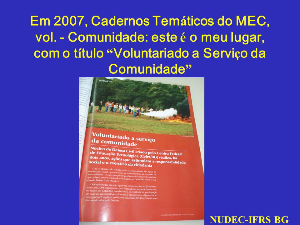 Em 2007, Cadernos Temáticos do MEC, vol